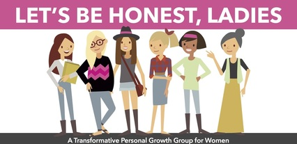 Let's Be Honest Personal Growth Groups For Women